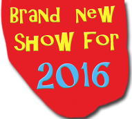 Brand new show for 2016